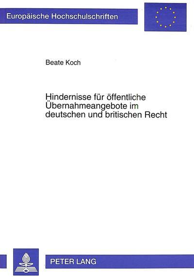 Hindernisse für öffentliche Übernahmeangebote im deutschen und britischen Recht