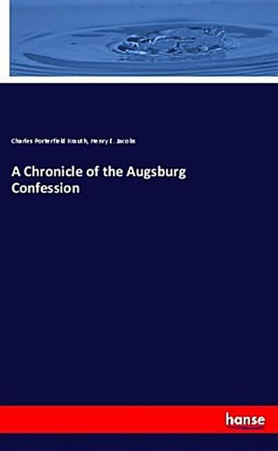 A Chronicle of the Augsburg Confession