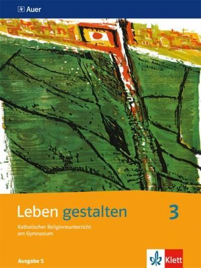 Leben gestalten 3. Schülerbuch 9. und 10. Jahrgangsstufe. Ausgabe S für Baden-Württemberg, Rheinland-Pfalz, Saarland