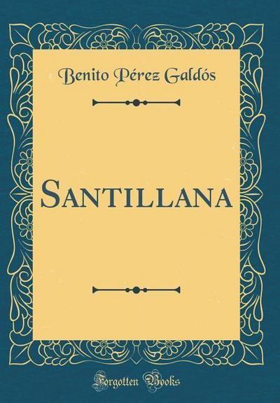 Santillana (Classic Reprint)