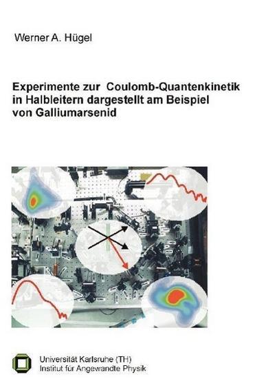Experimente zur Coulomb-Quantenkinetik in Halbleitern dargestellt am Beispiel von Galliumarsenid