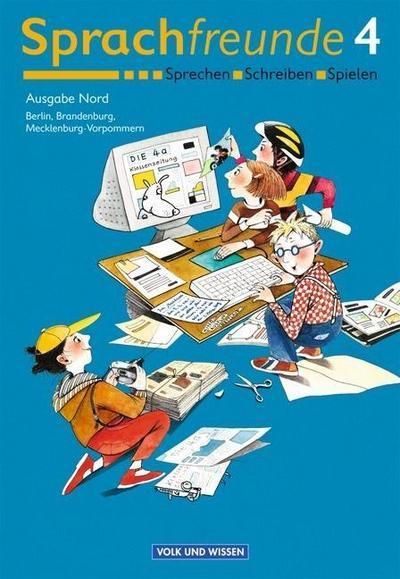 Sprachfreunde 4. Sprachbuch. Östliche Bundesländer (Nord). Neubearbeitung