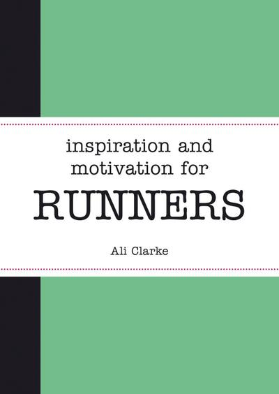 Inspiration and Motivation for Runners