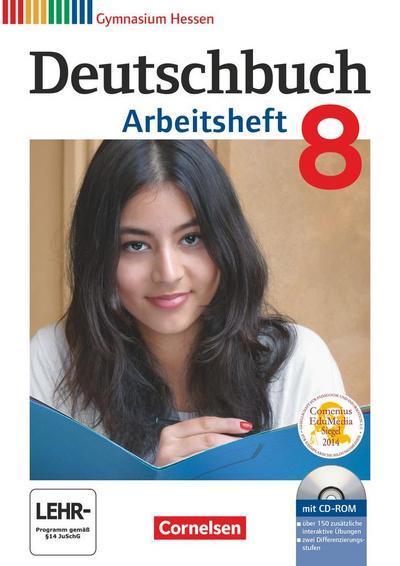 Deutschbuch Gymnasium - Hessen G8/G9: 8. Schuljahr - Arbeitsheft mit Lösungen und Übungs-CD-ROM