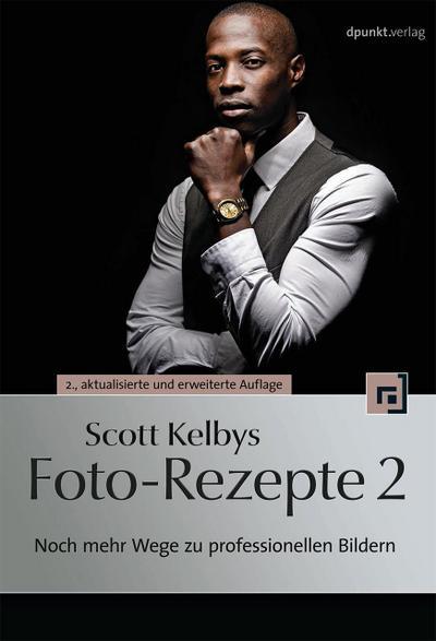Scott Kelbys Foto-Rezepte 2