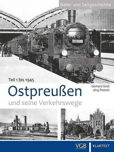 Ostpreußen und seine Verkehrswege I: Band 1: bis 1945