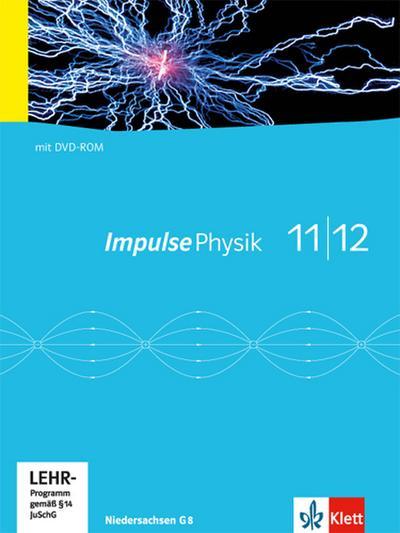 Impulse Physik. Neubearbeitung. Schülerbuch mit Schülersoftware 11./12. Schuljahr. G8. Ausgabe für Niedersachsen