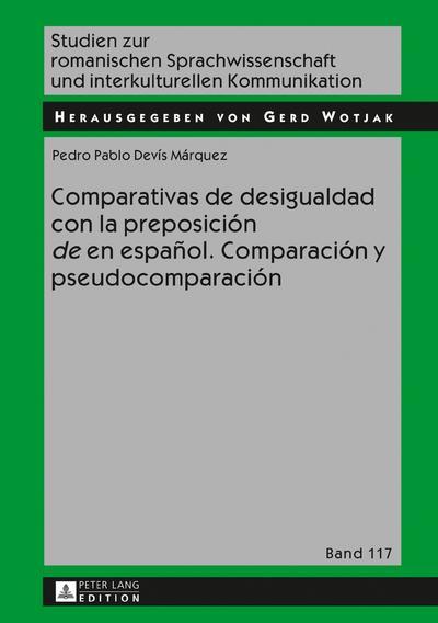 Comparativas de desigualdad con la preposición «de» en español. Comparación y pseudocomparación