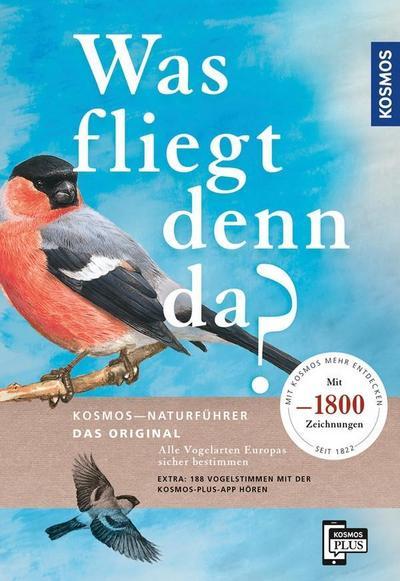 Was fliegt denn da? Das Original: Alle Vogelarten Europas sicher bestimmen - mit 1800 Zeichnungen