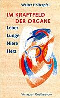 Im Kraftfeld der Organe