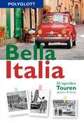 Bella Italia; 50 legendäre Touren gestern & h ...