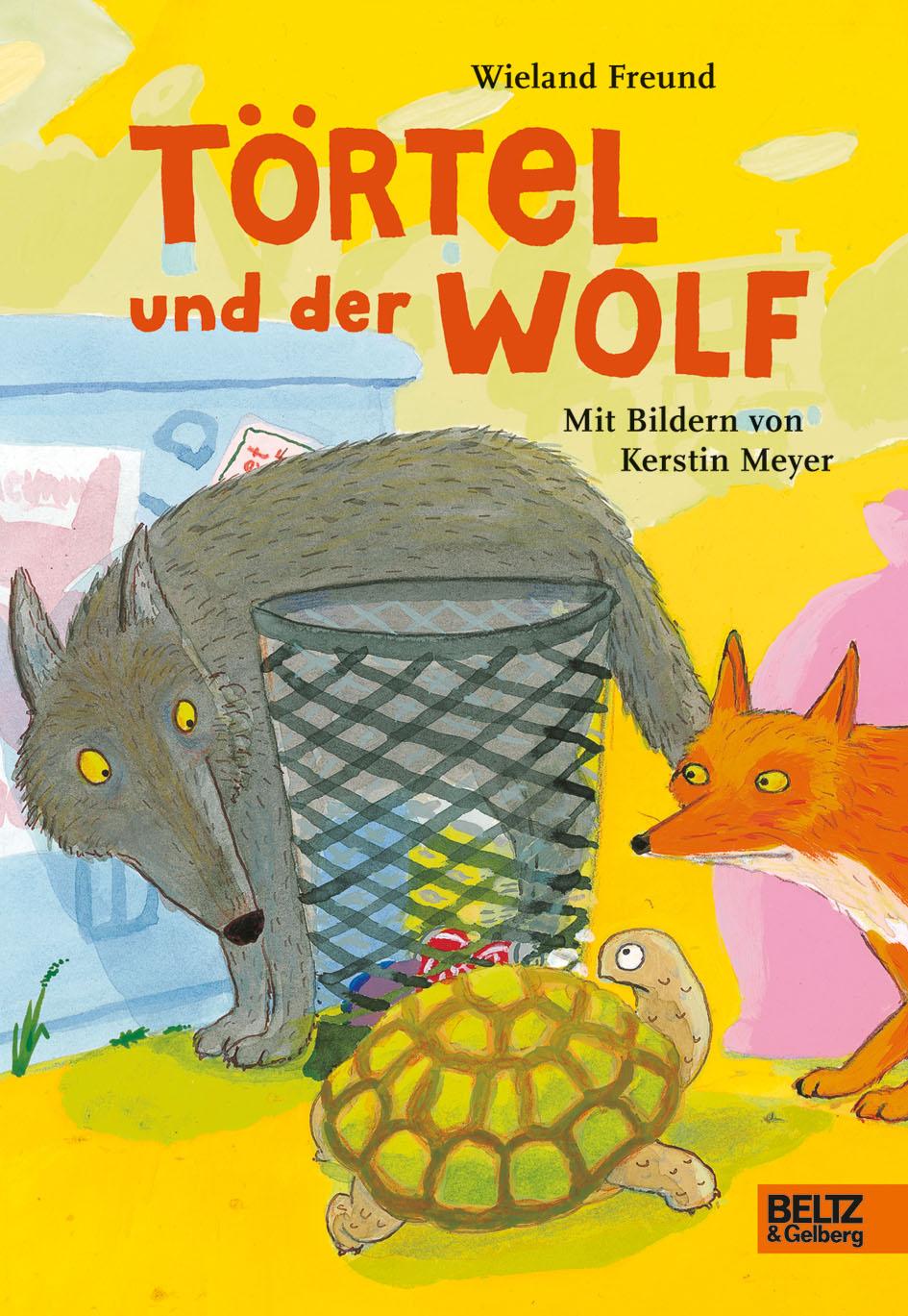Törtel und der Wolf Wieland Freund