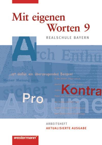 Mit eigenen Worten 9. Arbeitsheft. Sprachbuch. Realschulen. Bayern