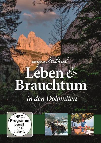 Leben & Brauchtum in Den Dolomiten (Südtirol)