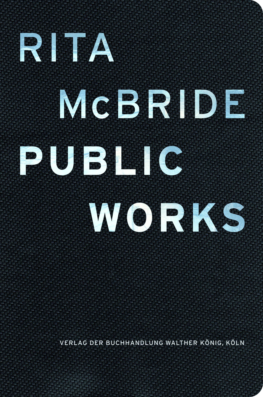 Rita McBride. Public Works