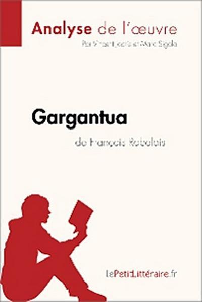 Gargantua de François Rabelais (Analyse de l'oeuvre)