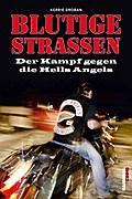 Blutige Straßen: Der Kampf gegen die Hells An ...
