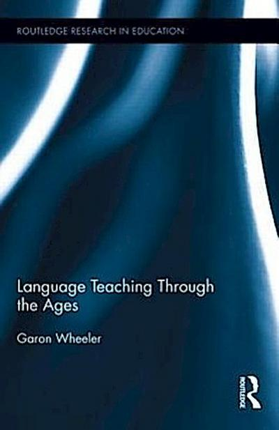 Language Teaching Through the Ages