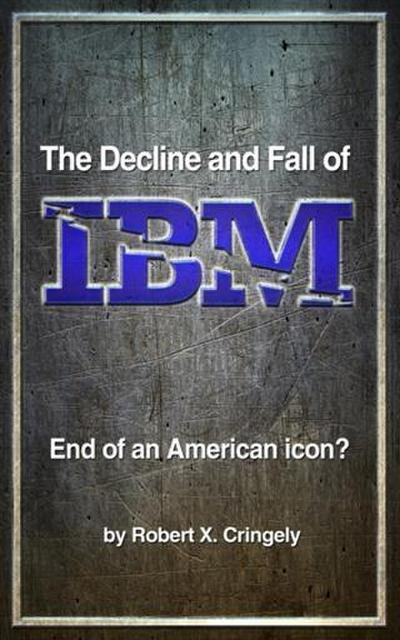 Decline and Fall of IBM