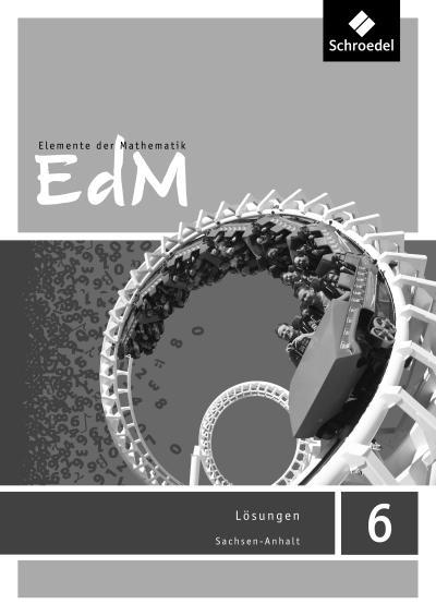 Elemente der Mathematik SI 6. Lösungen. Sachsen-Anhalt
