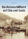 Die Kettenschifffahrt auf Elbe und Saale; Sut ...