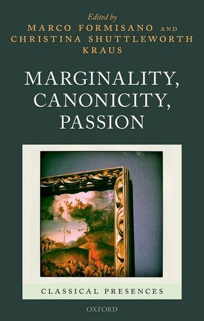 Marginality, Canonicity, Passion