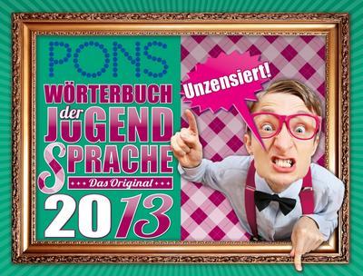 PONS Wörterbuch der Jugendsprache 2013: Das Original