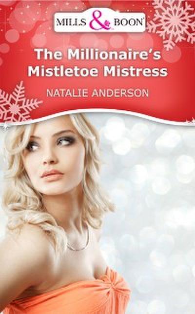 Millionaire's Mistletoe Mistress (Mills & Boon Short Stories)