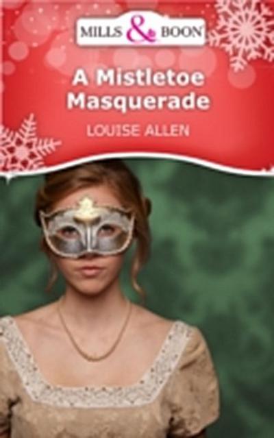 Mistletoe Masquerade (Mills & Boon Short Stories)