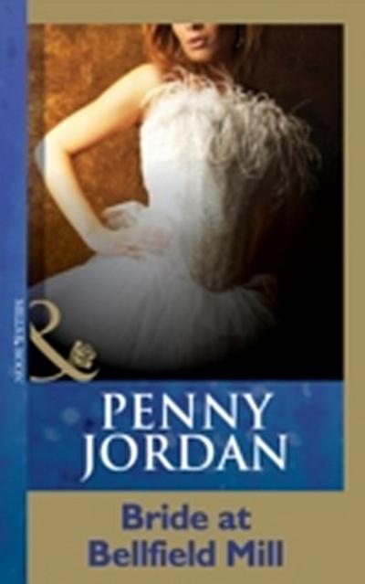 Bride at Bellfield Mill (Mills & Boon Short Stories) (Penny Jordan Collection)
