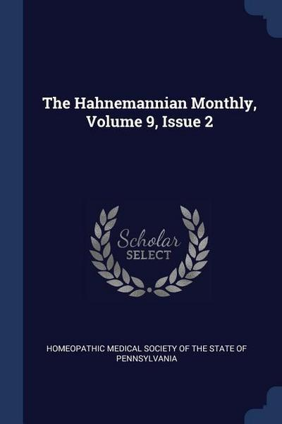 The Hahnemannian Monthly, Volume 9, Issue 2