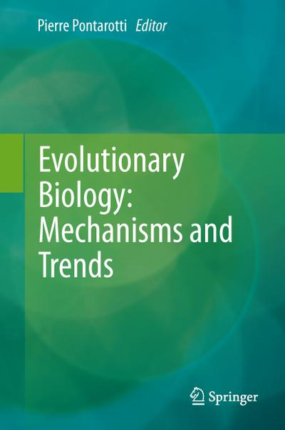 Evolutionary Biology - Mechanisms and Trends