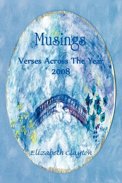 Musings: Verses Across the Year 2008
