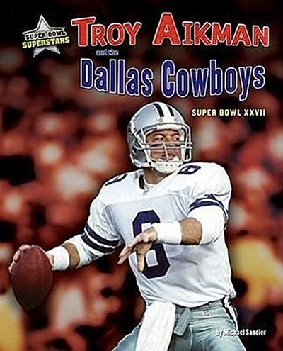 Troy Aikman and the Dallas Cowboys: Super Bowl XXVII