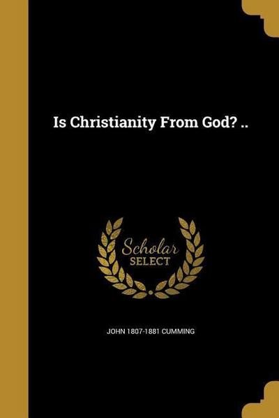 IS CHRISTIANITY FROM GOD