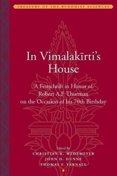 In Vimalakirti`s House - A Festschrift in Honor of Robert A.