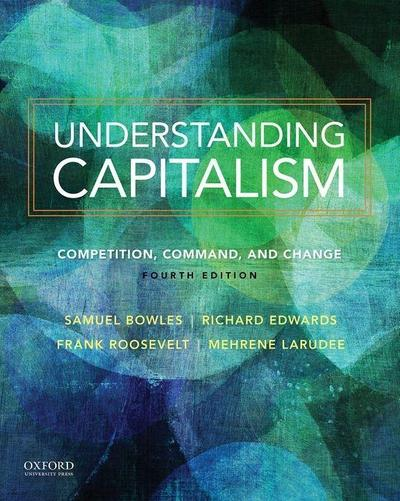 Understanding Capitalism Understanding Capitalism: Competition, Command, and Change Competition, Command, and Change