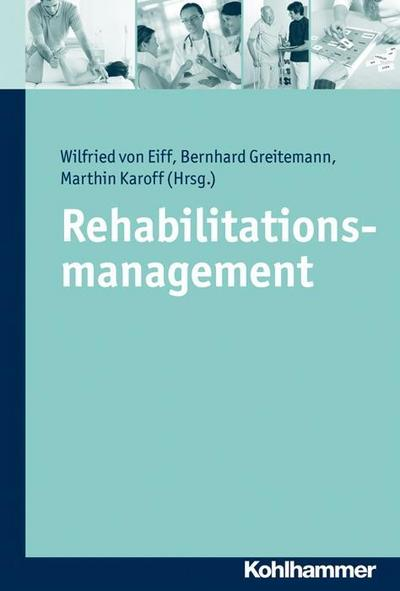 Rehabilitationsmanagement: Klinische und ökonomische Erfolgsfaktoren
