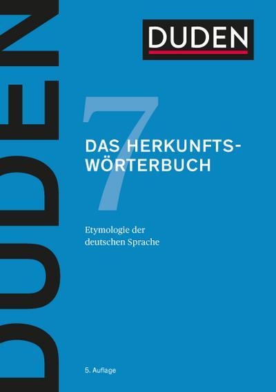 Duden 07. Das Herkunftswörterbuch