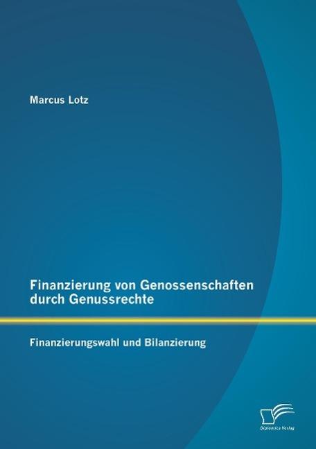 Finanzierung von Genossenschaften durch Genussrechte: Finanz ... 9783958507135