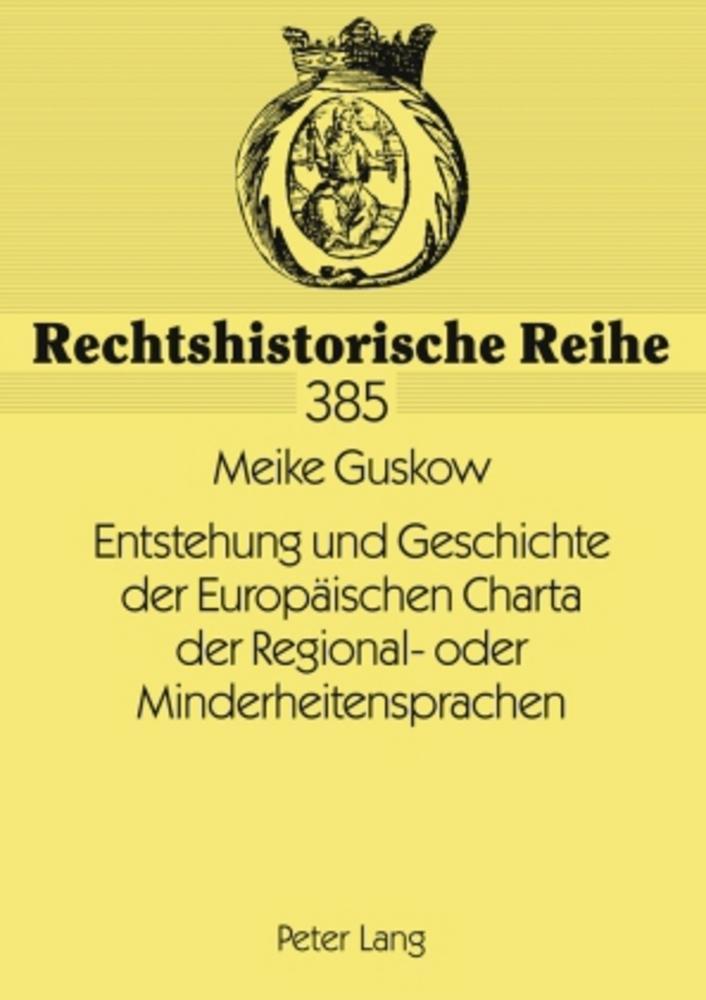 Entstehung und Geschichte der Europäischen Charta der Region ... 9783631589601