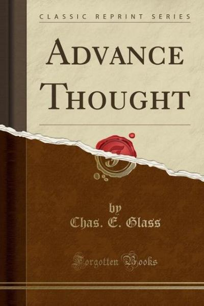 Advance Thought (Classic Reprint)