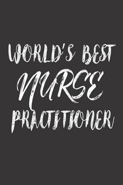 World's Best Nurse Practitioner: Appreciation Memory Journal for Nursing Students and Practitioners