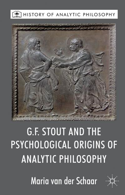 G.F. Stout and the Psychological Origins of Analytic Philosophy