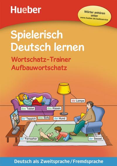 Spielerisch Deutsch lernen - Wortschatz-Trainer - Aufbauwortschatz - neue Geschichten
