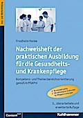 Nachweisheft der praktischen Ausbildung für die Gesundheits- und Krankenpflege: Kompetenz- und Themenbereichsorientierung gemäß KrPflAPrV