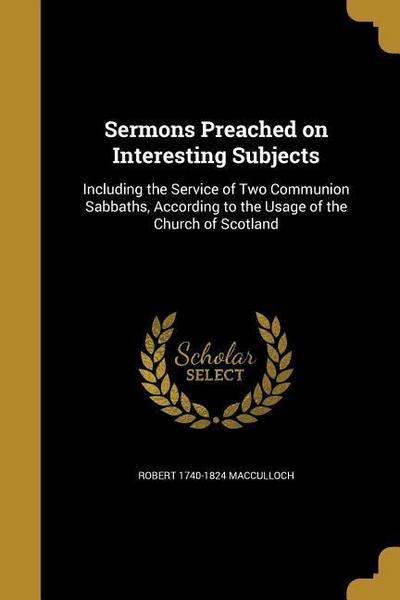 SERMONS PREACHED ON INTERESTIN