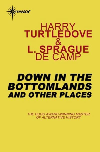 Down in the Bottomlands: And Other Places