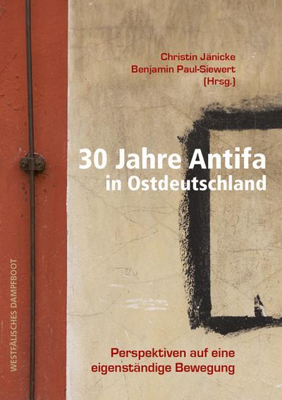 30 Jahre Antifa in Ostdeutschland