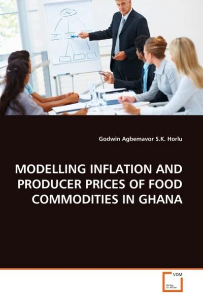 MODELLING INFLATION AND PRODUCER PRICES OF FOOD COMMODITIES IN GHANA